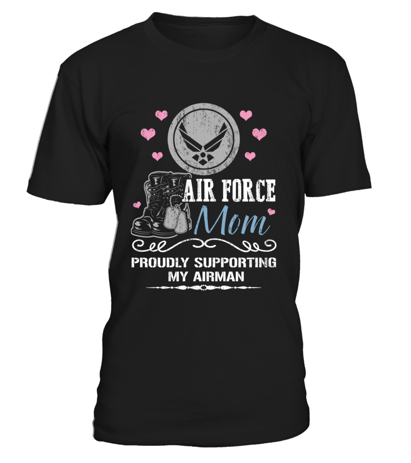 Air Force Mom Proudly Support T-shirts - MotherProud