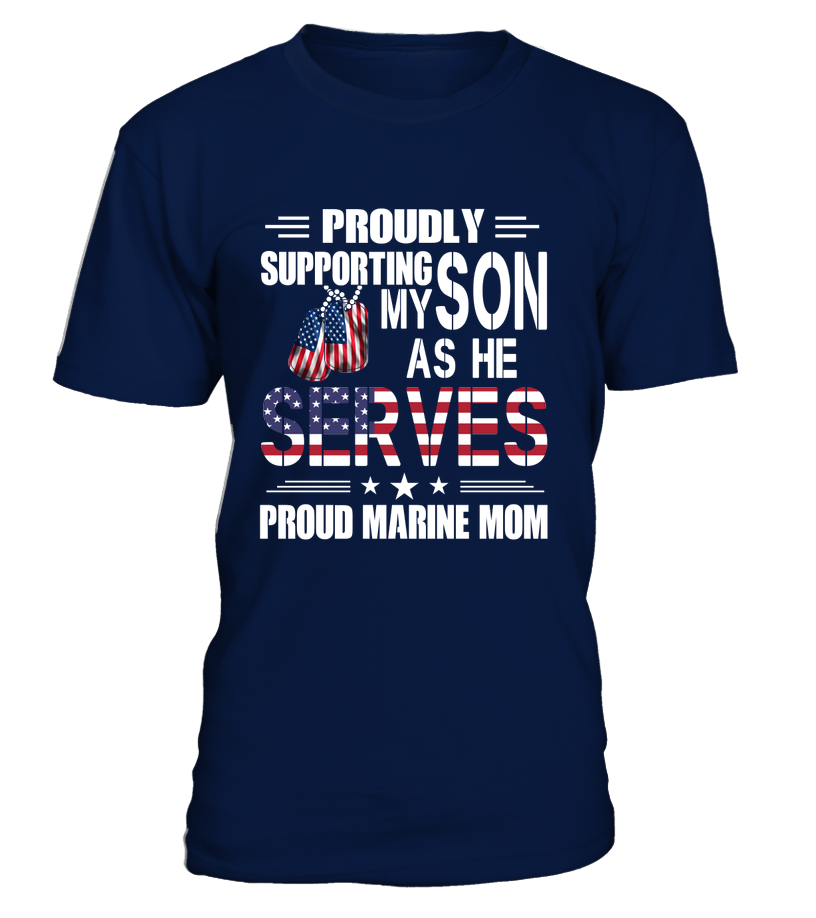Marine Mom Proudly Support My Son T-shirts