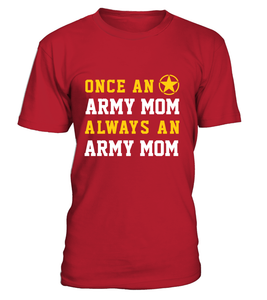 Army Mom Once Always T-shirts