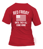 Red Friday Until They All Come Home T-shirts