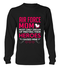 Air Force Mom Raised Mine T-shirts