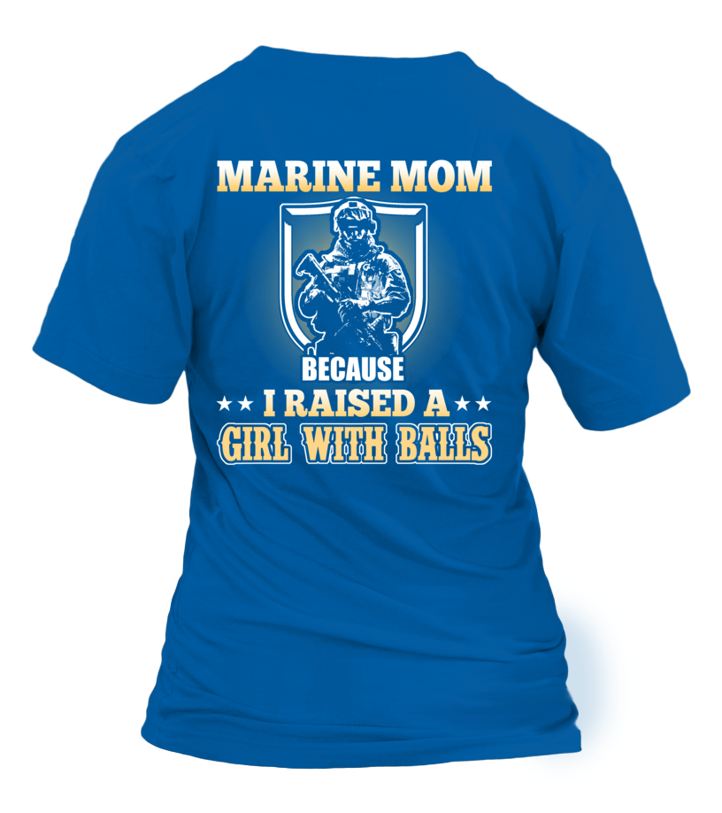 Marine Mom Raised A Girl T-shirts