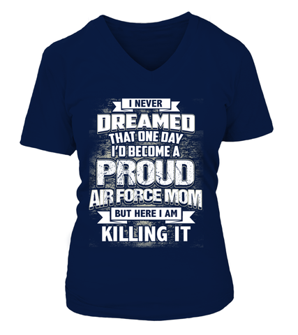 Air Force Mom Never Dreamed T-shirts - MotherProud