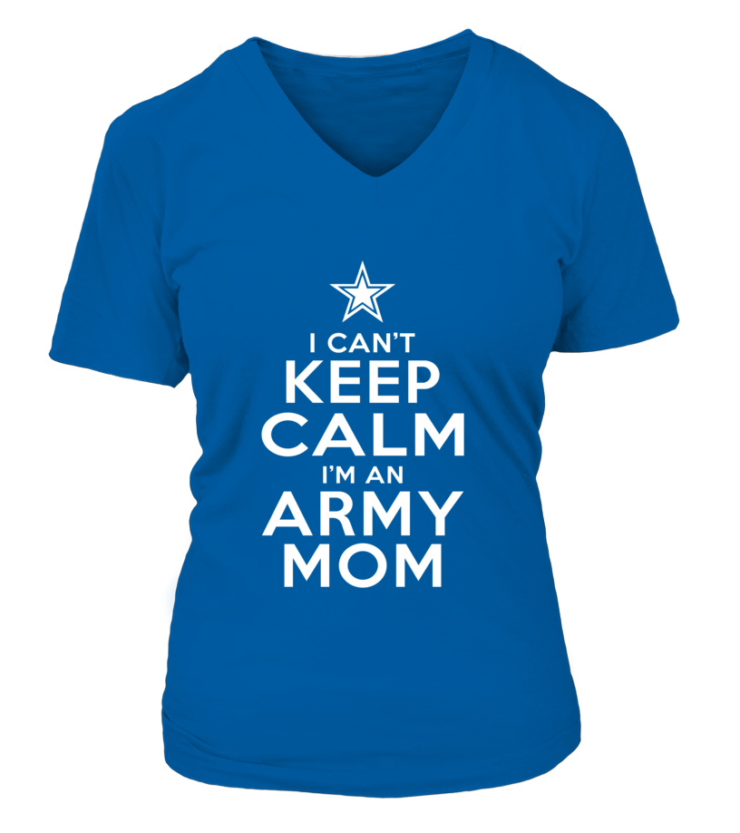 Can't Keep Calm I'm An Army Mom T-shirts