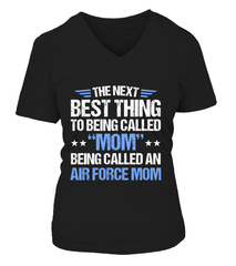 Air Force Mom Next Best Thing T-shirts