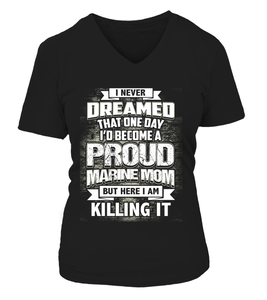 Marine Mom Never Dreamed T-shirts