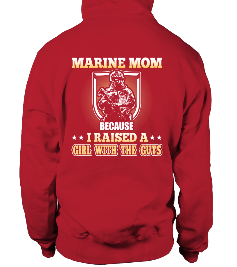 Marine Mom Raised A Girl With The Guts T-shirts