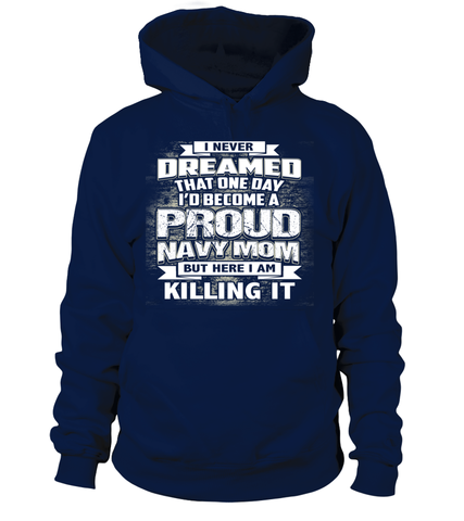 Navy Mom Never Dreamed T-shirts