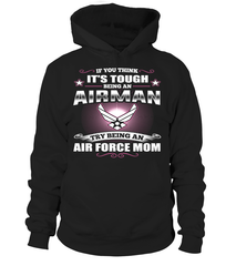 Try Being An Air Force Mom T-shirts