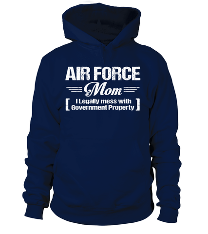 Air Force Mom Legally Mess T-shirts - MotherProud