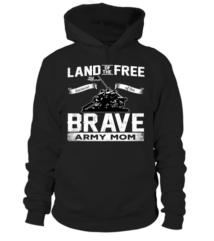 Army Mom Land Of The Brave T-shirts