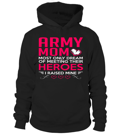 Army Mom Raised Mine T-shirts