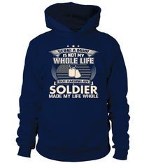Army Mom Made Life Whole T-shirts