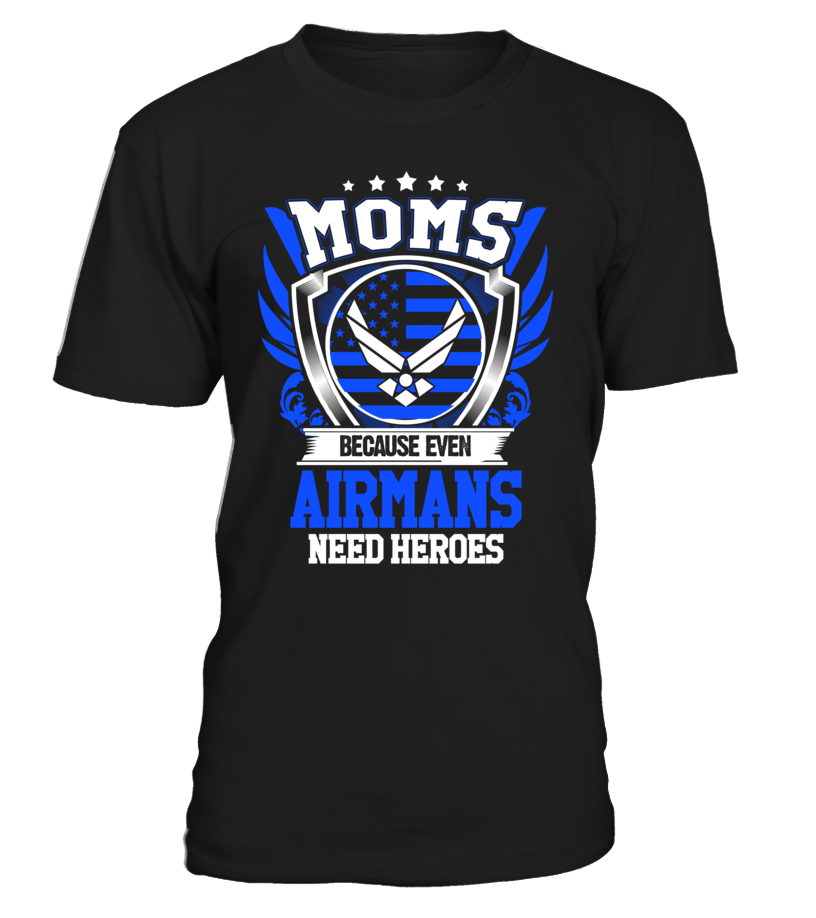 Air Force Mom Heroes T-shirts - MotherProud