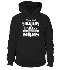 Army Moms Are Badass T-shirts