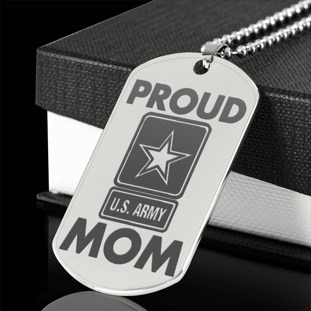 Proud U.S Army Mom Stainless Steel Dog Tag