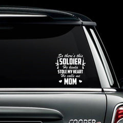 Army Mom Soldier Stole My Heart Decal