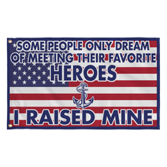 Navy Mom Dad Raised My Hero Flag - MotherProud