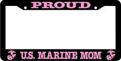 Proud US Marine MOM License Plate Frame