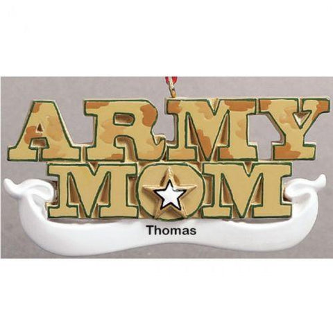 Personalize Army Mom Ornament!