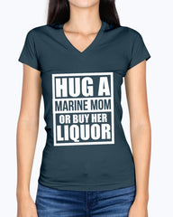 Marine Mom Hug or Liquor T-shirts