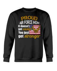 Air Force Mom Just Get Stronger T-shirts