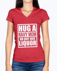 Proud Navy Mom Hug or Liquor T-shirts