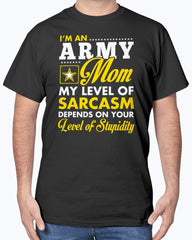 US Army Mom Sarcasm T-shirts