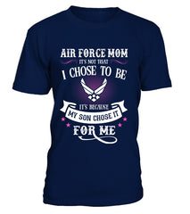 Air Force Mom Chose To Be T-shirts