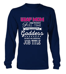 Air Force Mom Full-time Goddess T-shirts
