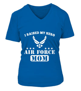 Air Force Mom I Raised My Hero T-shirts - MotherProud