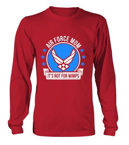 Air Force Mom Not For Wimps T-shirts - MotherProud