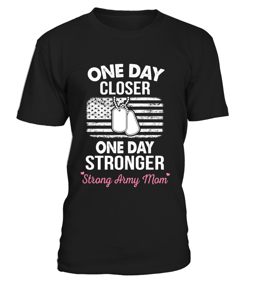 b7769fad6 Army Mom One Day Closer T-shirts – MotherProud