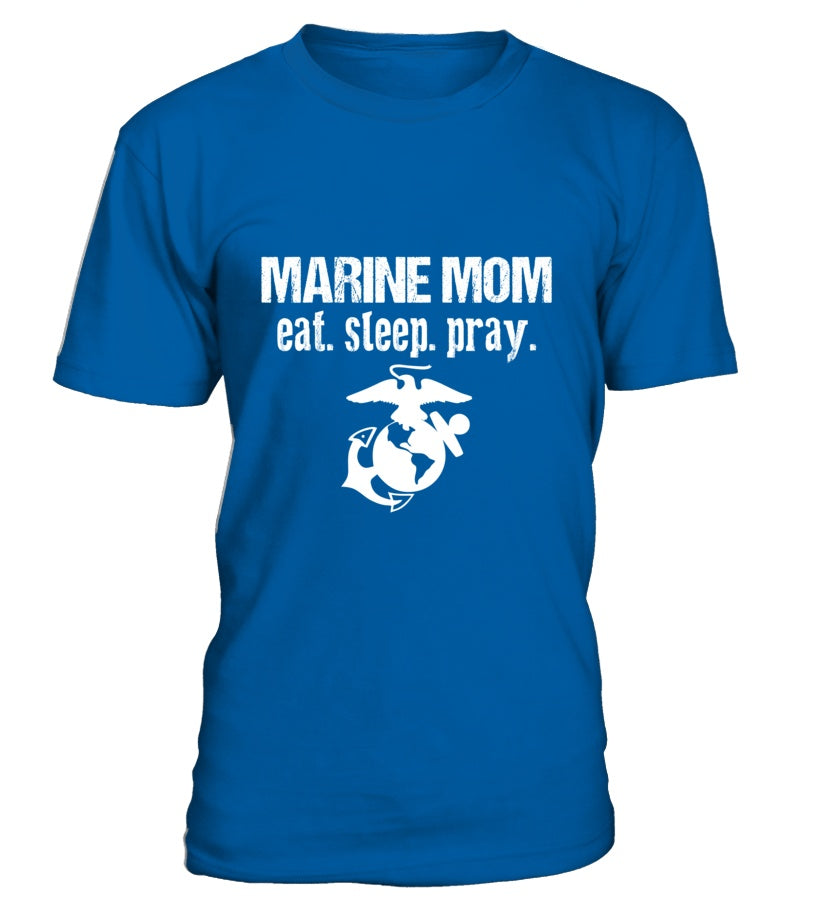 Shirt - Marine Mom Eat Sleep Pray T-shirts