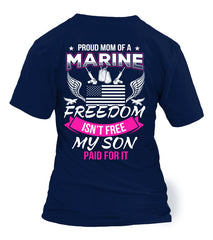 Marine Mom Freedom Isn't Free T-shirts
