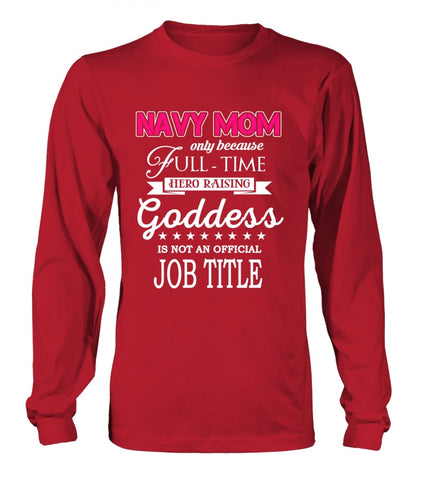 Navy Mom Full-time Goddess T-shirts