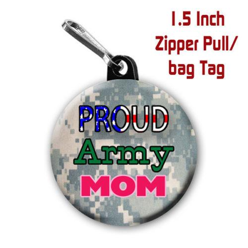 Proud Army  Mom Zipper Pull