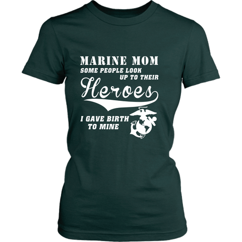Marine Mom - I Gave Birth To My Hero