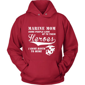 T-shirt - Marine Mom - I Gave Birth To My Hero