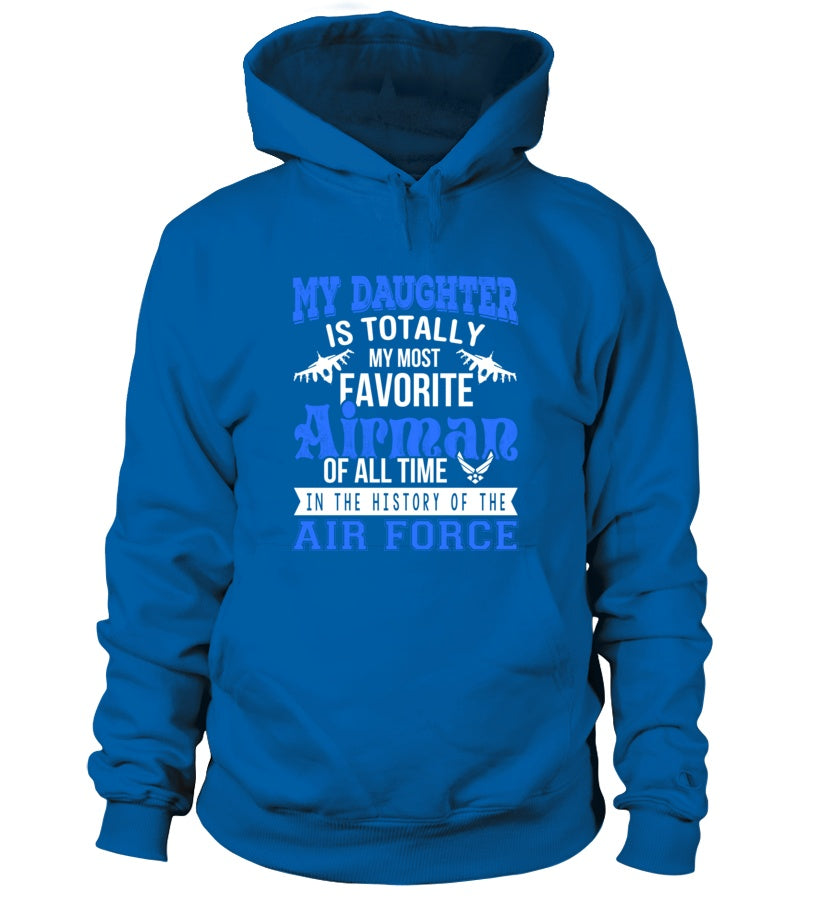 T-shirt - My Daughter Is My Most Favorite Airman T-shirts