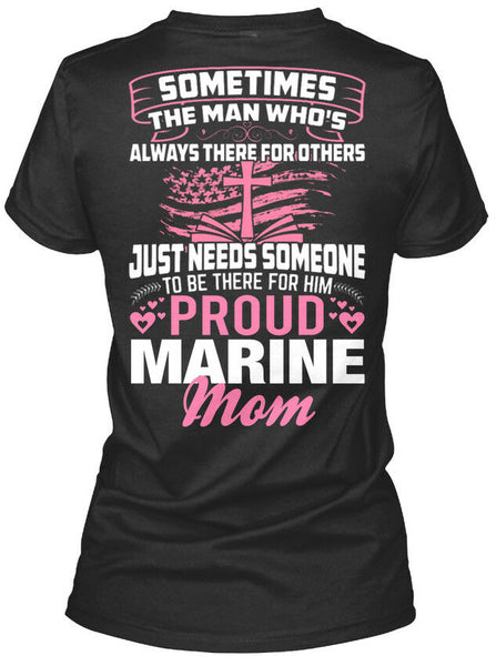 Marine Moms Be There T-shirts