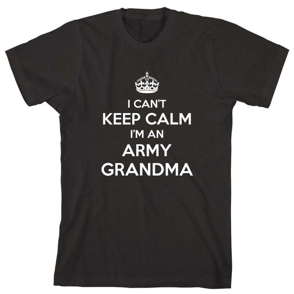 I Can't Keep Calm I'm An Army Grandma T-shirts