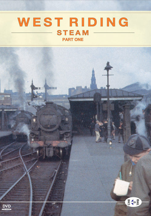 Archive Series Volume 2: West Riding Steam Part One