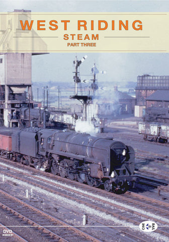 Archive Series Volume 10: West Riding Steam Part 3