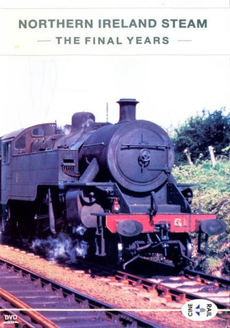 Archive Series Volume 12: Northern Ireland Steam, The Final Years
