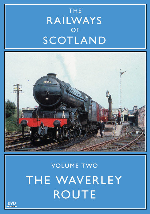 The Railways Of Scotland Volume Two: The Waverley Route