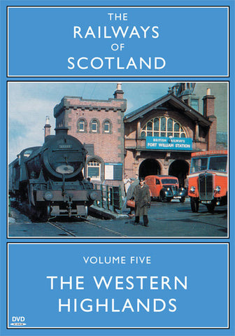 The Railways Of Scotland Volume Five: The Western Highlands