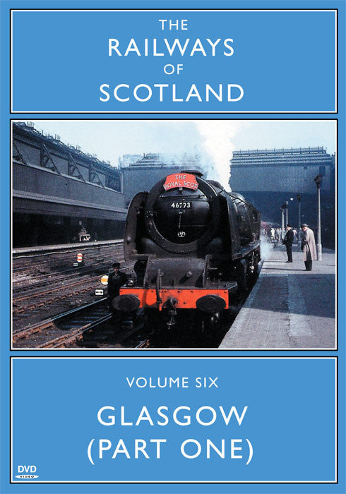 The Railways Of Scotland Volume Six: Glasgow (Part One)