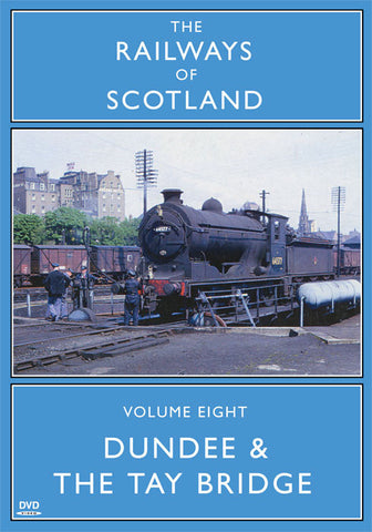 The Railways Of Scotland Volume Eight: Dundee And The Tay Bridge
