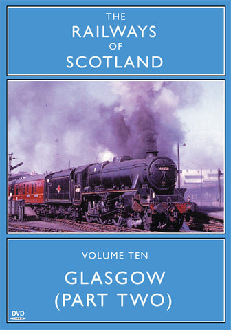 The Railways Of Scotland Volume Ten: Glasgow (Part Two)